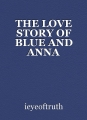 THE LOVE STORY OF BLUE AND ANNA