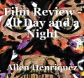 Film Review - All Day and a Night