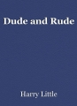 Dude and Rude