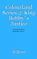 Colourland Series 2: King Bobby`s Justice