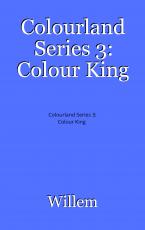 Colourland Series 3: Colour King