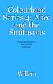 Colourland Series 4: Alice and the Smithsons