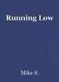 Running Low