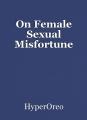 On Female Sexual Misfortune