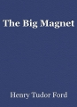 The Big Magnet