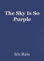 The Sky Is So Purple