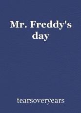 Mr. Freddy's day