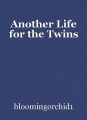 Another Life for the Twins