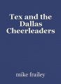 Tex and the Dallas Cheerleaders