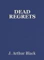 DEAD REGRETS