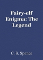 Fairy-elf Enigma: The Legend