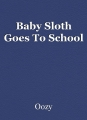 Baby Sloth Goes To School