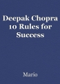 Deepak Chopra 10 Rules for Success