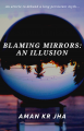 BLAMING MIRRORS: AN ILLUSION