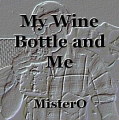 My Wine Bottle and Me