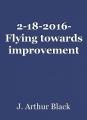 2-18-2016- Flying towards improvement