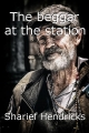 The beggar at the station