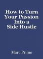 How to Turn Your Passion Into a SideHustle