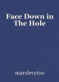 Face Down in The Hole