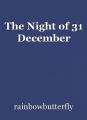 The Night of 31 December