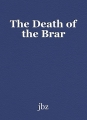The Death of the Brar