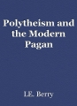 Polytheism and the Modern Pagan