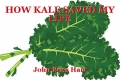 HOW KALE SAVED MY LIFE
