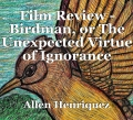 Film Review - Birdman, or The Unexpected Virtue of Ignorance