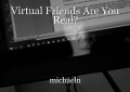 Virtual Friends Are You Real?