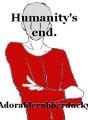 Humanity's end.