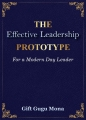 The Effective Leadership Prototype For a Modern Day Leader