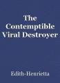 The Contemptible Viral Destroyer