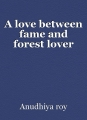 A love between fame and forest lover