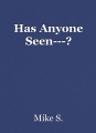 Has Anyone Seen---?