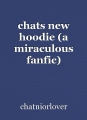 chats new hoodie (a miraculous fanfic)
