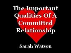 The Important Qualities Of A Committed Relationship