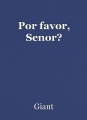 Por favor, Senor?