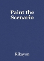 Paint the Scenario