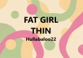 Fat Girl Thin