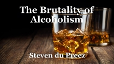 The Brutality of Alcoholism
