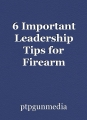 6 Important Leadership Tips for Firearm Instructors