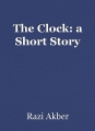 The Clock: a Short Story