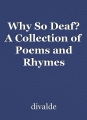 Why So Deaf? A Collection of Poems and Rhymes