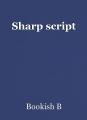Sharp script