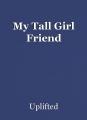 My Tall Girl Friend