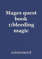 Mages quest book 1:bleeding magic