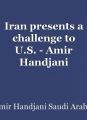 Iran presents a challenge to U.S. - Amir Handjani (Iran)