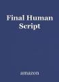 Final Human Script