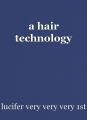 a hair technology