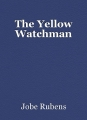 The Yellow Watchman